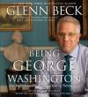 Being George Washington - Glenn Beck, Ron McLarty