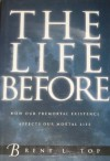 The Life Before - Brent L. Top