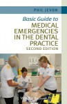 Basic Guide to Medical Emergencies in the Dental Practice - Philip Jevon