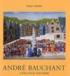 Andre Bauchant: Catalogue Raisonne - Pierre Cabanne