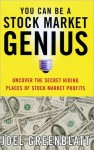 You Can Be a Stock Market Genius: Uncover the Secret Hiding Places of Stock Market P - Joel Greenblatt