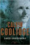 Calvin Coolidge - David Greenberg, Arthur M. Schlesinger Jr.