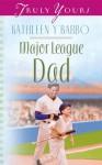 Major League Dad (Truly Yours Digital Editions) - Kathleen Y'Barbo