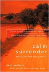 Calm Surrender: Walking the Path of Forgiveness - Kent Nerburn