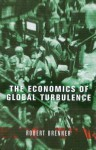 The Economics of Global Turbulence: The Advanced Capitalist Economies from Long Boom to Long Downturn, 1945-2005 - Robert Brenner