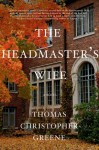 The Headmaster's Wife - Thomas Christopher Greene