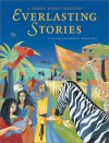 Everlasting Stories: A Family Bible Treasury - Lois Rock, Christina Balit