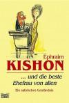 ...und die beste Ehefrau von allen - Ephraim Kishon, Gerhard Bronner, Friedrich Torberg