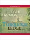 The Turquoise Ledge (MP3 Book) - Leslie Marmon Silko, Alma Cuervo