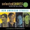 Selected Shorts: New American Stories - Jhumpa Lahiri, Sherman Alexie, Chimamand Ngozi Adichie, Aleksandar Hemon, Symphony Space