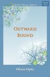 Outward Bound - Oliver Optic