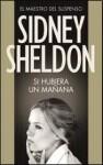 Si Hubiera Un Manana - Sidney Sheldon