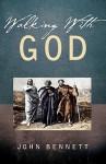 Walking with God - John Bennett