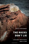 The Rocks Don't Lie: A Geologist Investigates Noah's Flood - David R. Montgomery