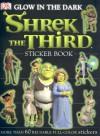 Glow-in-the-Dark Shrek the Third (Ultimate Sticker Books) - Elizabeth Noble, Lindsay Kent
