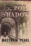 The Poe Shadow: A Novel - Matthew Pearl