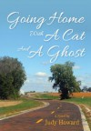 Going Home With A Cat And A Ghost (A Cat and A Ghost Series) - Judy Howard