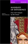 Masques of Difference: Four Court Masques by Ben Jonson - Kristen McDermott