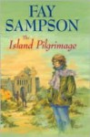 The Island Pilgrimage - Fay Sampson