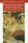 London Assurance and Other Victorian Comedies - Dion Boucicault, W.S. Gilbert