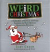 Weird Christmas: A Collection of Curious and Crazy Customs and Coincidences Concerning Christmas - Joey Green