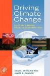 Driving Climate Change: Cutting Carbon From Transportation - Daniel Sperling, James S. Cannon