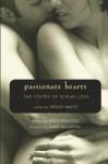 Passionate Hearts: The Poetry of Sexual Love - Wendy Maltz, Molly Peacock, Barry W. McCarthy
