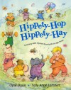 Hippety-Hop, Hippety-Hay: Growing With Rhymes From Birth To Age Three - Opal Dunn, Sally Anne Lambert