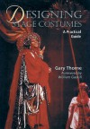 Designing Stage Costumes: A Practical Guide - Gary Thorne, William Gaskill