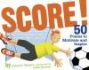 Score!: 50 Poems to Motivate and Inspire - Charles Ghigna, Julia Gorton
