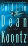 Cold Fire - Dean Koontz
