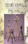 Trouble Sleeping - Phil Hall