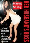 Her Husband's Boss: A Cheating Wife Story of Forced Exhibitionism, Female Submission, and Public Cuckold Humiliation - Audrey Bouchard, N.T. Morley