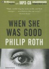 When She Was Good - Philip Roth, Tanya Eby