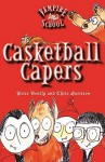 Vampire School: Casketball Capers (Book 1) - Peter Bently, Chris Harrison