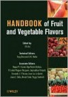 Handbook of Fruit and Vegetable Flavors - Feng Chen, Olga Martin-Belloso, Gopinadhan Paliyath, Nirmal K. Sinha, Peggy Stanfield, Y.H. Hui, L.M.L. Nollet, Raquel P.F. Guin, M. Isabel Minguez-Mosquera, Fernando L.P. Pessoa, Jiwan S. Sidhu