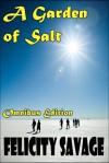 Garden of Salt (Garden of Salt, #1 & #2) - Felicity Savage