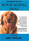 Complete Care for Your Aging Dog - Amy Shojai
