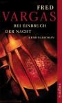 Bei Einbruch der Nacht: Kriminalroman (Kommissar Adamsberg ermittelt) (German Edition) - Fred Vargas