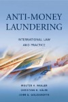 Anti-Money Laundering: International Law and Practice - Wouter H. Muller, Wouter H. Muller