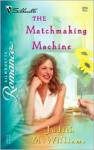 The Matchmaking Machine - Judith McWilliams