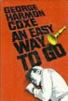 An Easy Way to Go - George Harmon Coxe