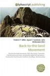 Back-To-The-Land Movement - Frederic P. Miller, Agnes F. Vandome, John McBrewster