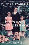 Counting One's Blessings: The Selected Letters of Queen Elizabeth the Queen Mother - William Shawcross