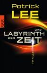 Das Labyrinth der Zeit (#3) - Patrick  Lee