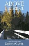 Above the Bridge - Deborah Garner