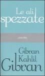 Le ali spezzate - Kahlil Gibran