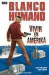 Blanco Humano: Vivir en Amérika - Peter Milligan, Cliff Chiang