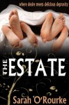 The Estate - Sarah O'Rourke