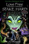 Love Free Stake Hard - J. Morgan
